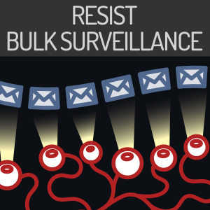 Resist bulk surveillance - Read more at FSF